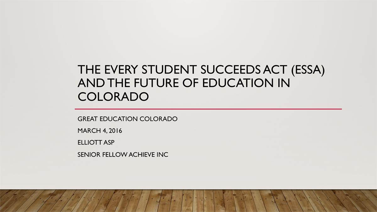Every Student Succeeds Act (ESSA) and the Future of Education in Colorado